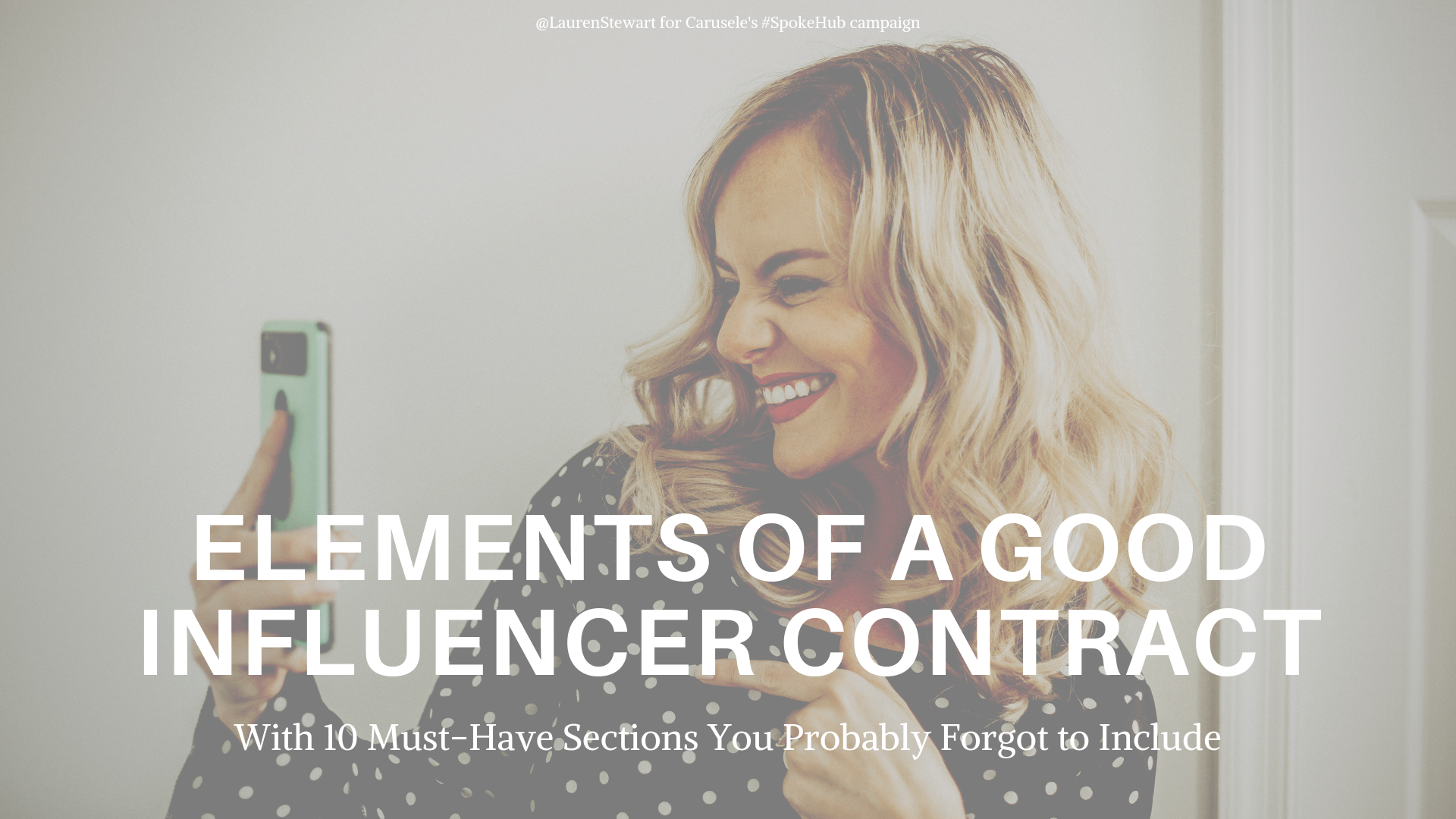 Influencer Contract Example - credit - Lauren Stewart for Carusele Influencer Marketing Agency